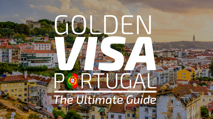 Golden Visa in Portugal Oct/2019 – The Ultimate Guide