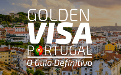 Golden Visa Portugal 2020 – O Guia Definitivo.